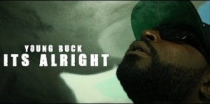 Young Buck – It's Alright